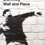 【今週の一冊】Wall and Piece_Banksy(著)